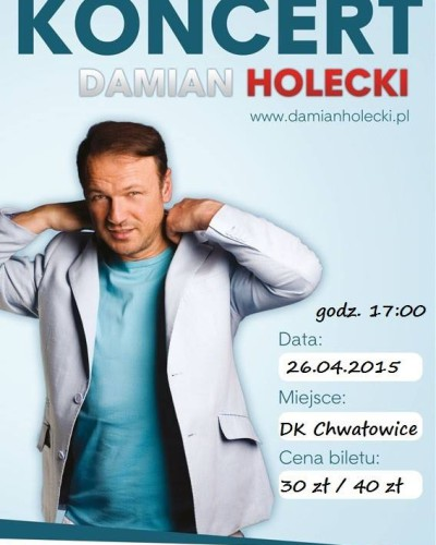 Koncert Damiana Holeckiego w niedzielę 26 kwietnia 2015 r. o godz. 17.00