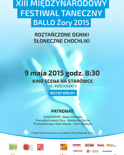 """XIII MIĘDZYNARODOWY FESTIWAL TANECZNY """"Roztańczone ogniki – słoneczne chochliki"""" BALLO – ŻORY 2015"""