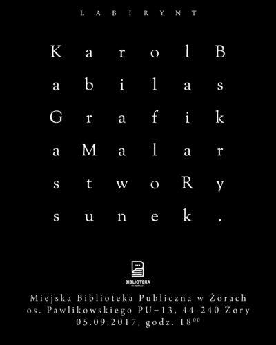 """Wernisaż wystawy """"Labirynt"""" Karola Babilasa 5.09.2017r."""